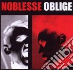 Noblesse Oblige - Privilege Entails Responsability cd musicale di Oblige Noblesse