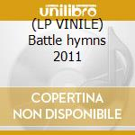 (LP VINILE) Battle hymns 2011 lp vinile di MANOWAR