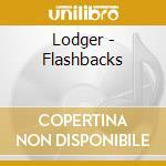 Lodger - Flashbacks cd musicale di LODGER