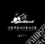 DEPENDENCE 2011                           cd musicale di Artisti Vari
