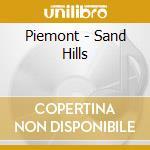 Sand hills cd musicale di Piemont