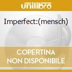 Imperfect:(mensch) cd musicale di Head-less