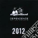 Dependence 2012 cd musicale di Artisti Vari