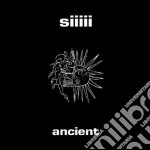 Siiiii - Ancient cd musicale di Siiiii