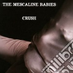 Mescaline Babies, Th - Crush cd musicale di Th Mescaline babies