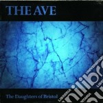 Daughters Of Bristol - The Ave cd musicale di Daughters of bristol