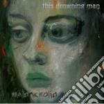 This Drowning Man - Melancholia My Love cd musicale di This drowning man