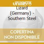Southern steel cd musicale di Lizard