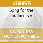 Song for the outlaw live cd musicale di Holliday Doc