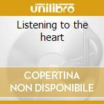 Listening to the heart cd musicale