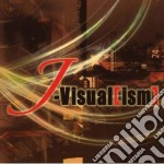 J-VISUAL(ISM) VOL.1                       cd musicale di Artisti Vari