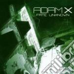 FATE UNKNOWN                              cd musicale di ADAM-X