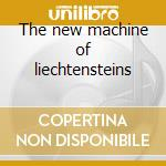 The new machine of liechtensteins cd musicale