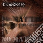 NO MATTER WHAT'S THE CAUSE cd musicale di HOLY MOSES