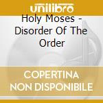 DISORDER OF THE ORDER cd musicale di HOLY MOSES