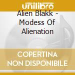 MODES OF ALIENATION cd musicale di ALIEN BLAKK, THE