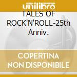 TALES OF ROCK'N'ROLL-25th Anniv. cd musicale di MICHAEL SCHENKER GROUP