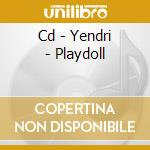 CD - YENDRI - PLAYDOLL cd musicale di YENDRI