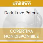 DARK LOVE POEMS cd musicale di BLOODFLOWERZ