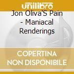 MANIACAL RENDERINGS cd musicale di JON OLIVA'S PAIN