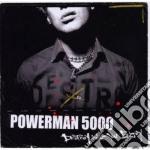 Powerman 5000 - Destroy What You Enjoy cd musicale di POWERMAN 5000