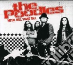 METAL WILL STAND TALL                     cd musicale di The Poodles