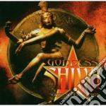 Shiva Goddess - Goddess Shiva cd musicale di GODDESS SHIVA