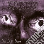 X-fusion - Dial D For Demons cd musicale di X-FUSION