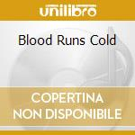 BLOOD RUNS COLD cd musicale di SOUL DOCTOR
