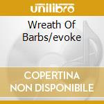 WREATH OF BARBS/EVOKE                     cd musicale di WUMPSCUT