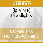 (LP VINILE) BLOODLIGHTS                               lp vinile di BLOODLIGHTS