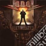 CD - U.D.O. - METALLIZED cd musicale di U.D.O.