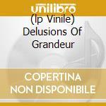 (LP VINILE) DELUSIONS OF GRANDEUR                     lp vinile di CIRCLE II CIRCLE