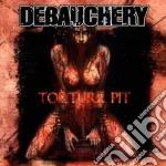 Debauchery - Torture Pit cd musicale di DEBAUCHERY