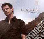 Felix Marc - Pathways cd musicale di Felix Marc