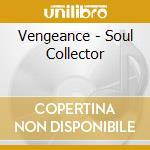 Soul collector cd musicale di Vengeance