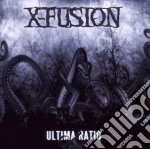 ULTIMA RATIO                              cd musicale di X-FUSION