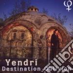 Yendri - Destination Oblivion cd musicale di YENDRI