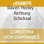 Richtung schicksal cd musicale di Henley Raven