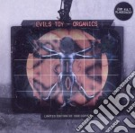 Evil's Toy - Organics cd musicale di Toy Evil's