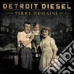 Detroit Diesel - Terre Humaine cd musicale di Diesel Detroit