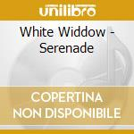 Serenade cd musicale di Widdow White