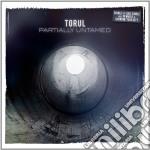 Partially untamed cd musicale di Torul