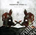 Pre Emptive Strike 0 - T.a.l.o.s. cd musicale di Pre emptive strike 0