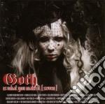 GOTH IS WHAT YOU MAKE IT VOL.7            cd musicale di Artisti Vari