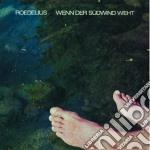 Roedelius - Wenn Der Sudwind Weht cd musicale di ROEDELIUS