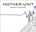 BRAIN MASSAGE                             cd musicale di Unit Mother