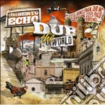 Umberto Echo - Dub The World cd musicale di Umberto Echo