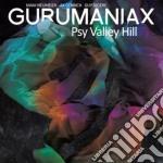 (LP VINILE) PSY VALLEY HILL                           lp vinile di GURUMANIAX