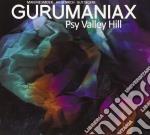 Gurumaniax - Psy Valley Hill cd musicale di GURUMANIAX